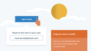 Recover more abandoned carts with our early email capture