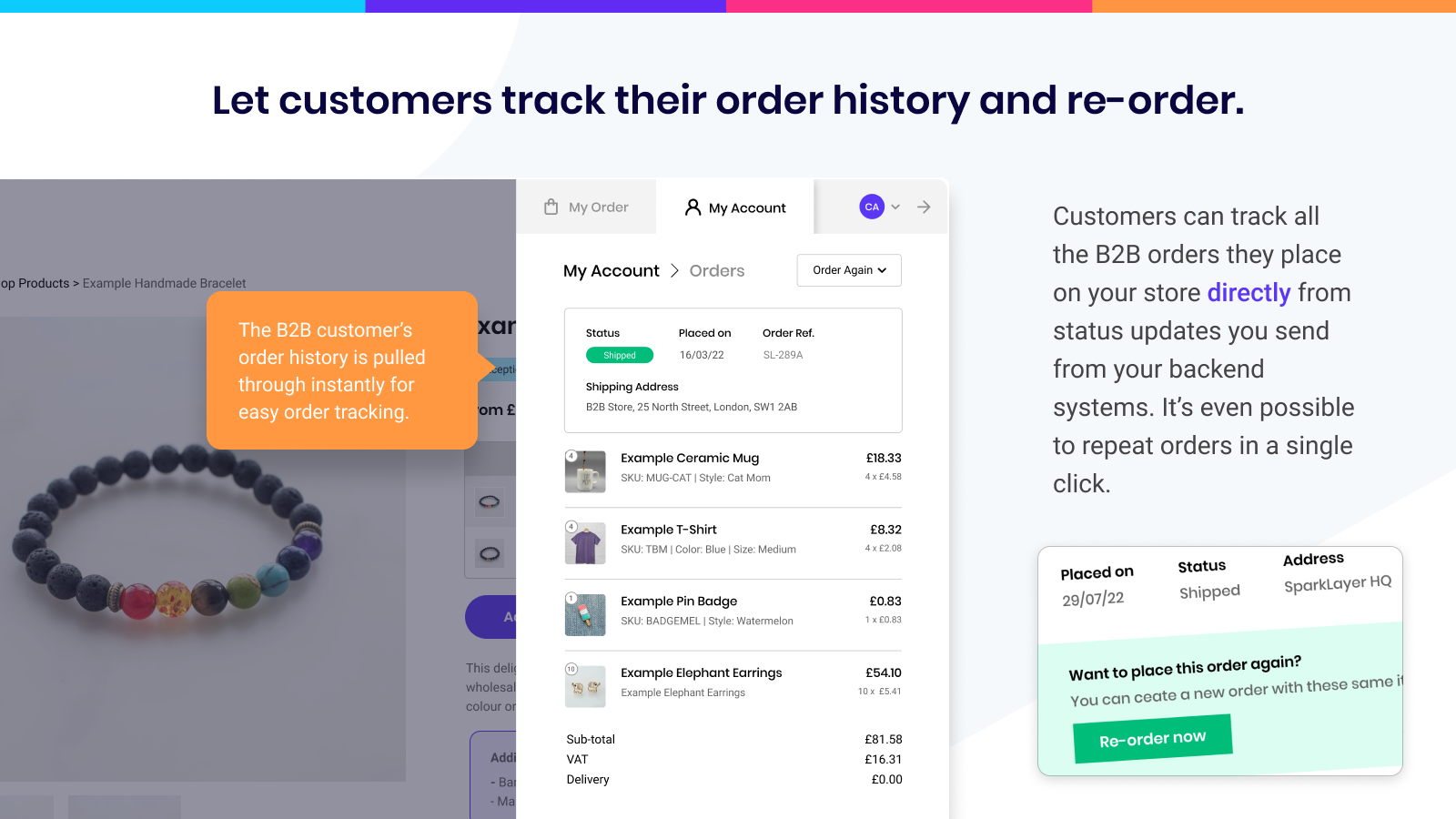 Let customers track their order history and re-order.