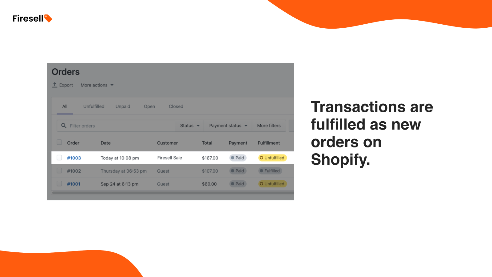 Transactions are fulfilled as new orders on Shopify
