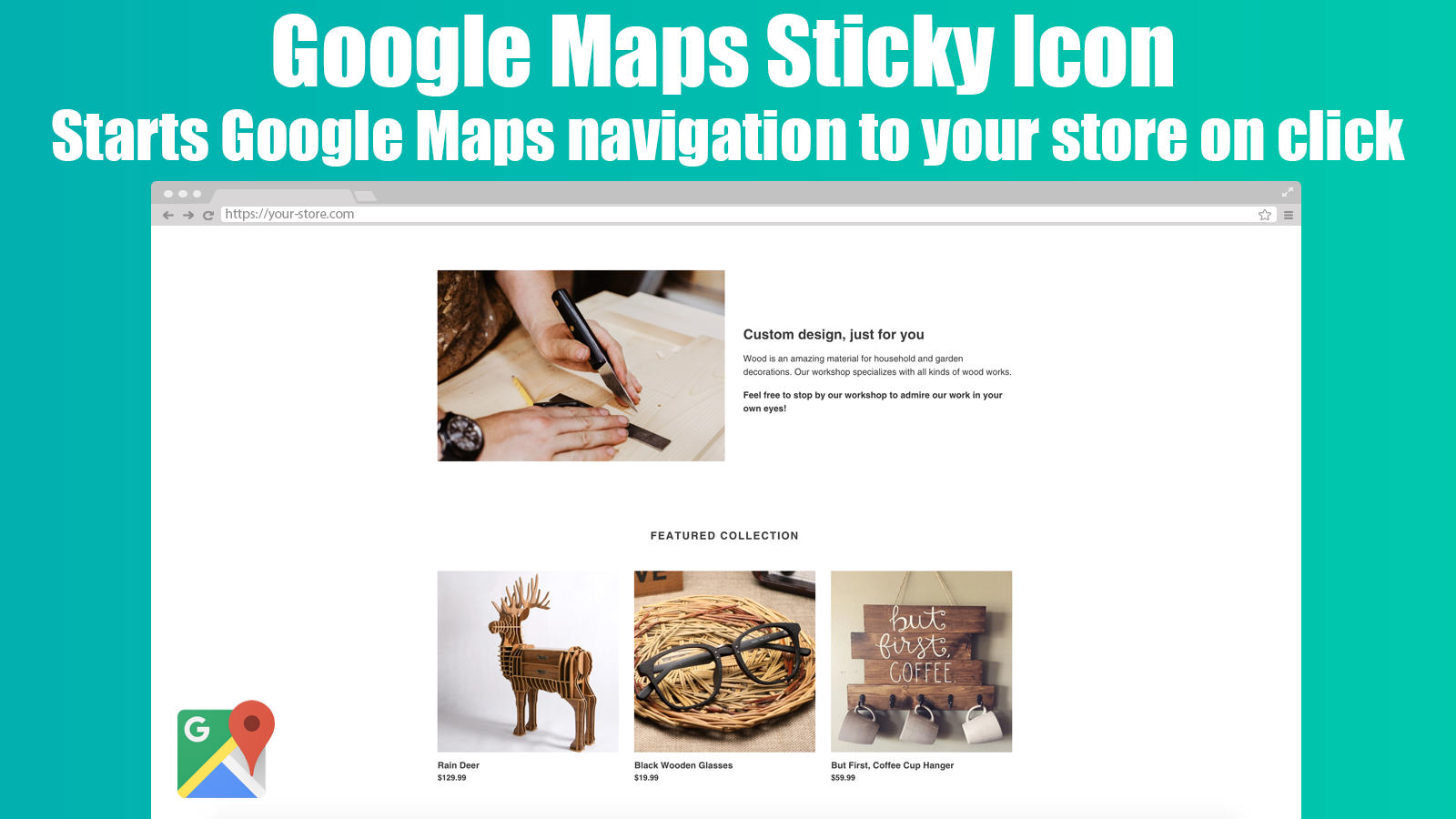 The app in action: Sticky GMaps icon in the bottom of the store