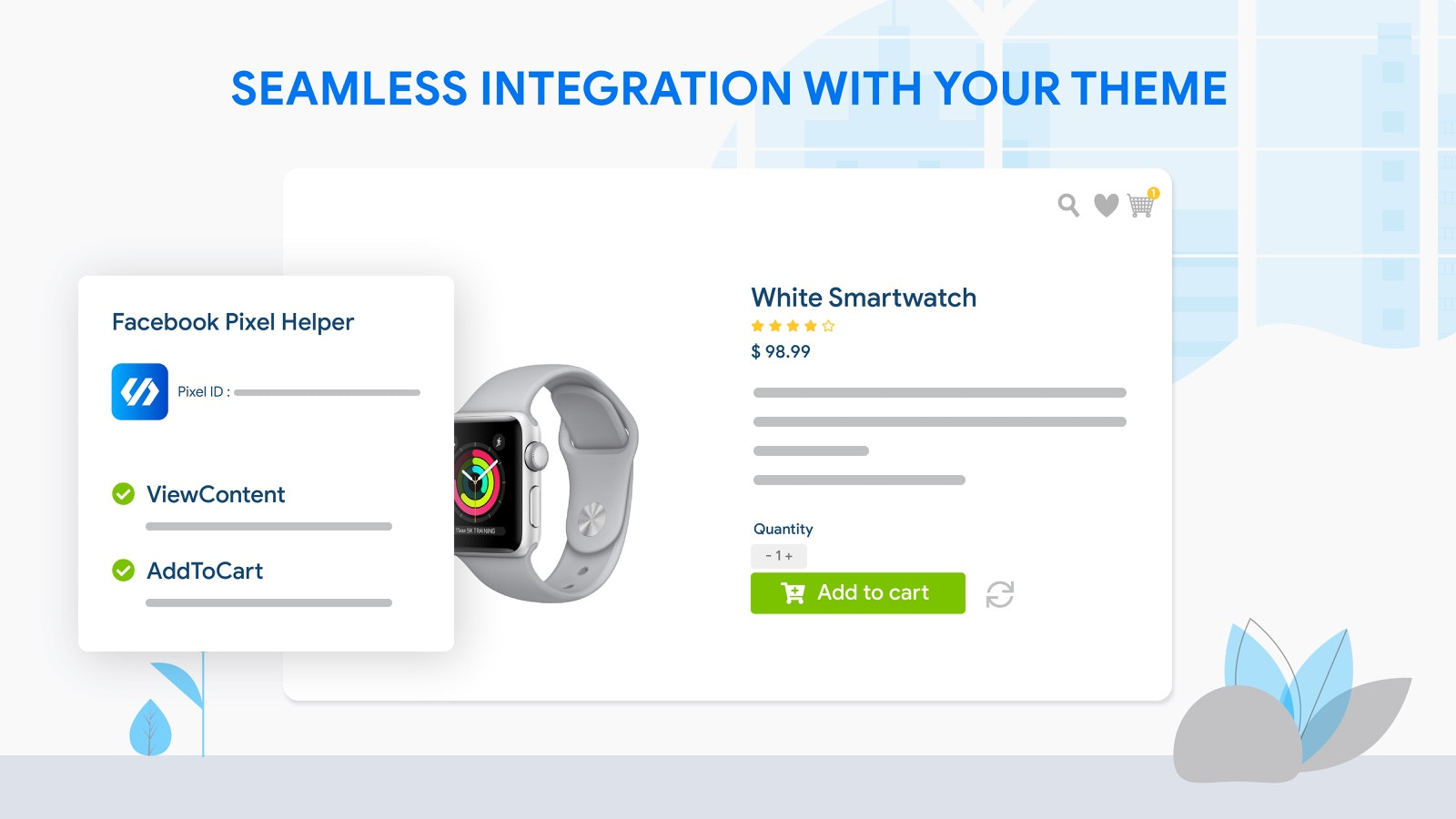 Seamless integration with your theme