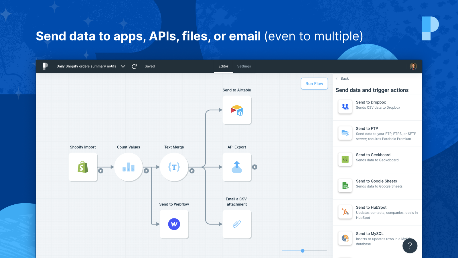 Send data to apps, APIs, files, or email (even to multiple)