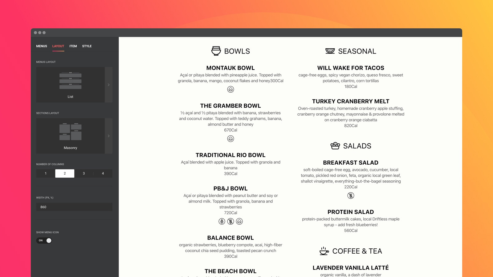Perform your menus, sections and items with stunning layouts