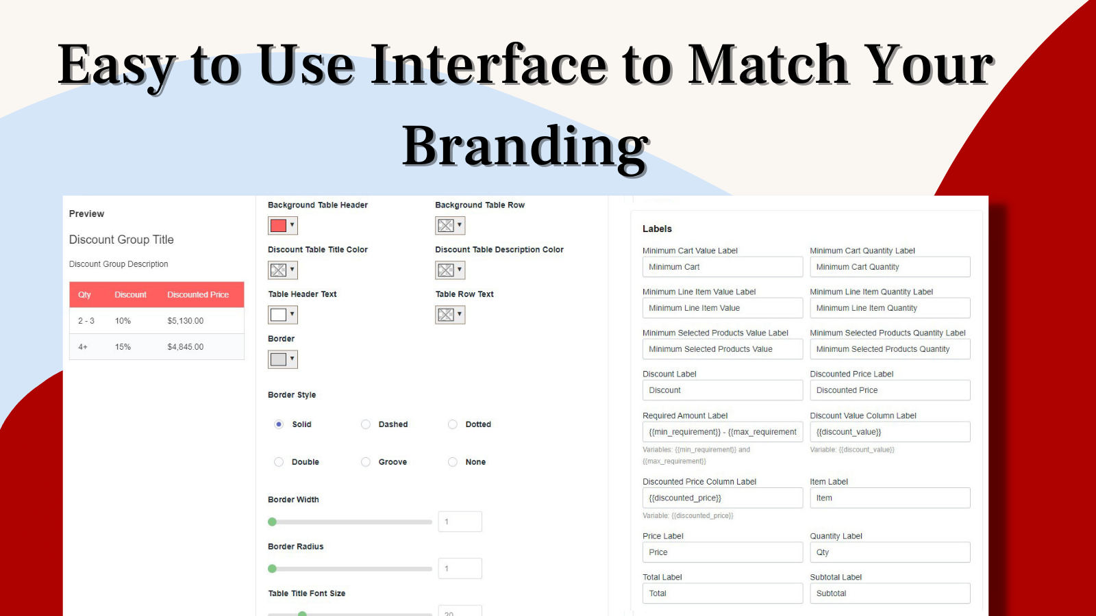 Easy to use interface to match your brand guidelines