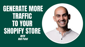 Generate More Traffic to Your Shopify Store with Neil Patel