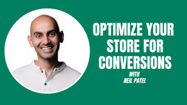 Optimizing Your Store For Conversions for Neil Patel
