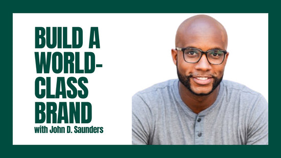 How to Build a World-Class Brand by John D. Saunders