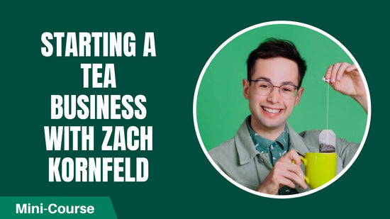 How to Start a Tea Company with Zach Kornfeld