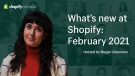 Thumbnail preview about What's new at Shopify: February edition