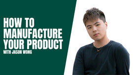How to Develop and Manufacture Your Product