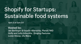 Thumbnail preview about Sustainable food systems with Shopify for Startups