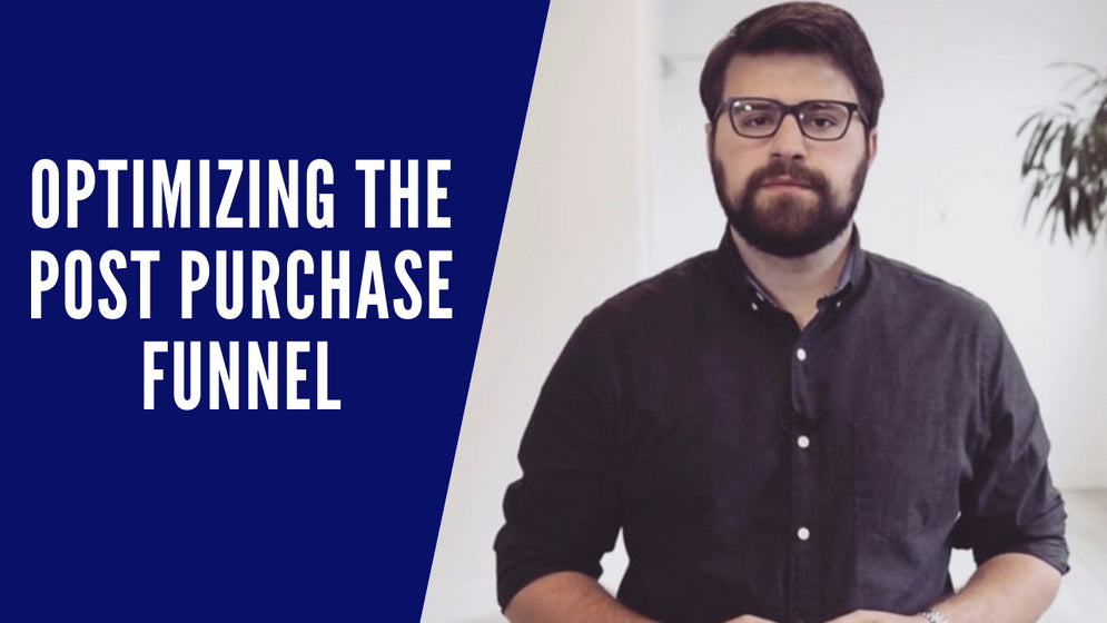 Video about Optimizing Your Post Purchase Funnel