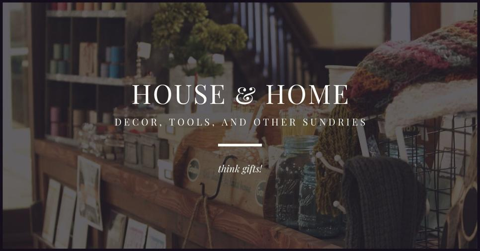 House & Home: decor, tools and other sundries