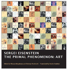 Sergei Eisenstein. <br>THE PRIMAL PHENOMENON: ART
