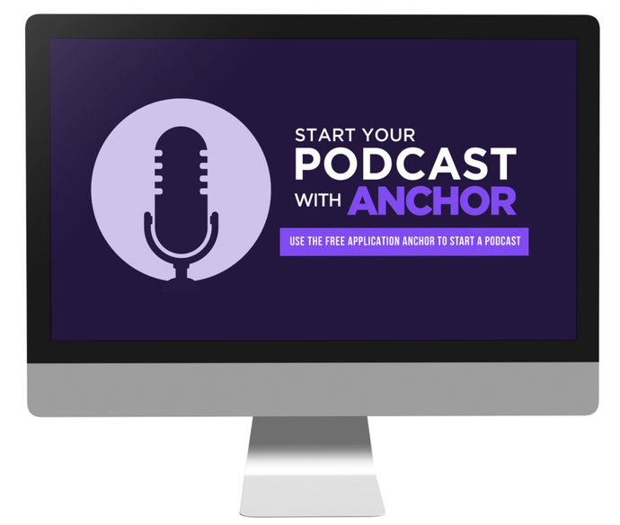 Start Your Podcast with Anchor