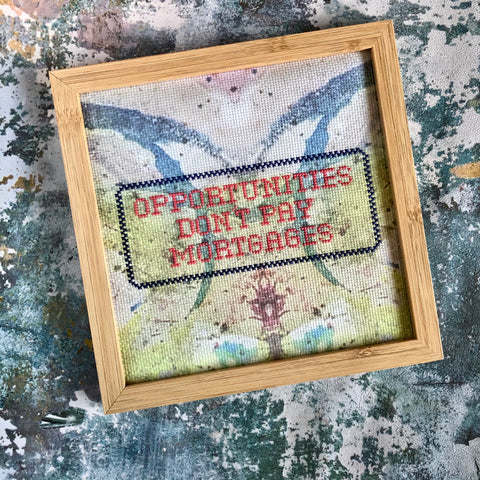 Opportunities Don't Pay Mortgages Cross Stitch Chart | Claire Brown XStitch