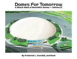 Domes for Tomorrow-- Volume II