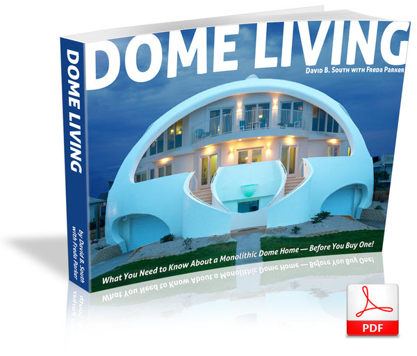 Dome Living Ebook: What You Need to Know About a Monolithic Dome Home—Before You Buy One