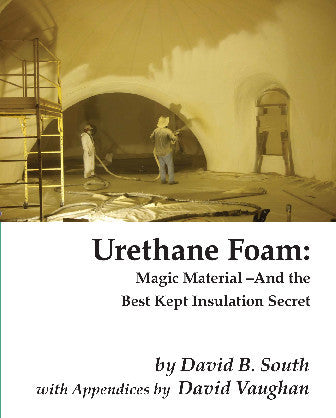 Urethane Foam: Magic Material - And the Best Kept Insulation Secret