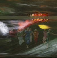 One Heart : Run River Run