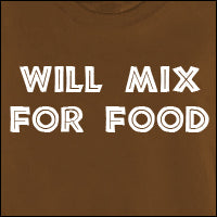 Will Mix For Food