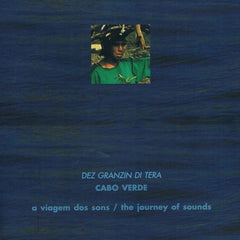 A Viagem dos Sons / The Journey of Sounds - DEZ GRANZIN DI TERRA - CABO VERDE