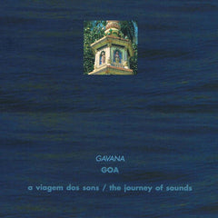 A Viagem dos Sons / The Journey of Sounds - GAVANA - GOA
