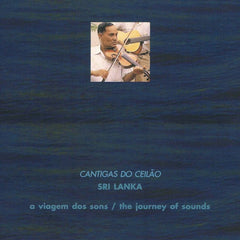 A Viagem dos Sons / The Journey of Sounds - CANTIGAS DO CEILÃO - SRI LANKA