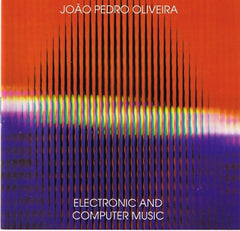 João Pedro Oliveira, ELECTRONIC AND COMPUTER MUSIC