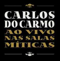 Carlos do Carmo, AO VIVO NAS SALAS MÍTICAS  (4CD)
