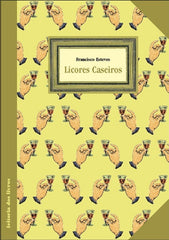 Esteves, Francisco, LICORES CASEIROS