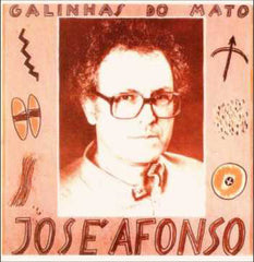 José (Zeca) Afonso, GALINHAS DO MATO
