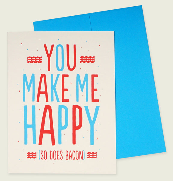 Greeting Card by Fifty Five Hi's with You Make Me Happy So Does Bacon text in Red and Blue on Off White Card Paper 14pt Showing Card Front - Tees.ca