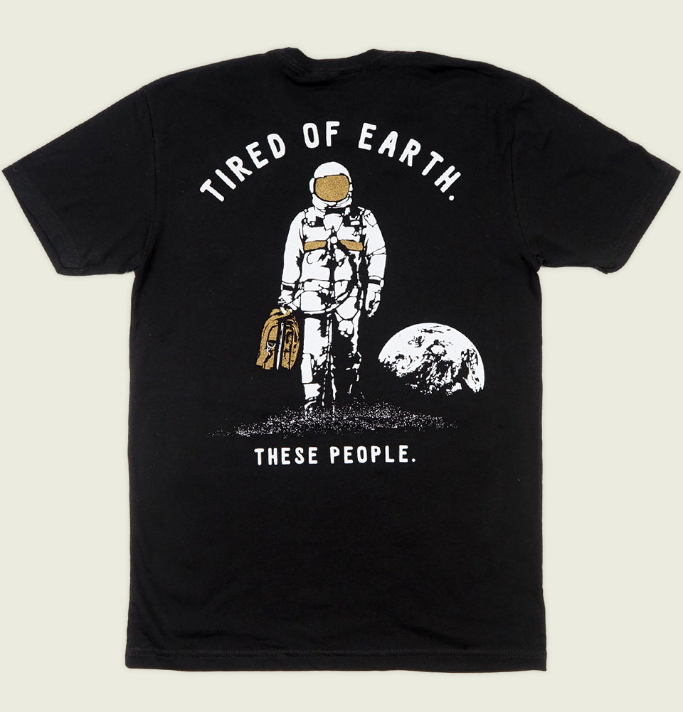 TIRED OF EARTH Unisex T-shirt - PalmerCash - Tees.ca
