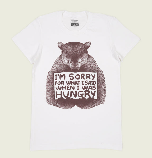 Women T-shirt by Tobe Fonesca With Bear Holding a Board Saying I'm Sorry for What I said When I was Hungry on White Tee Shirt Showing Tshirt Front- Tees.ca