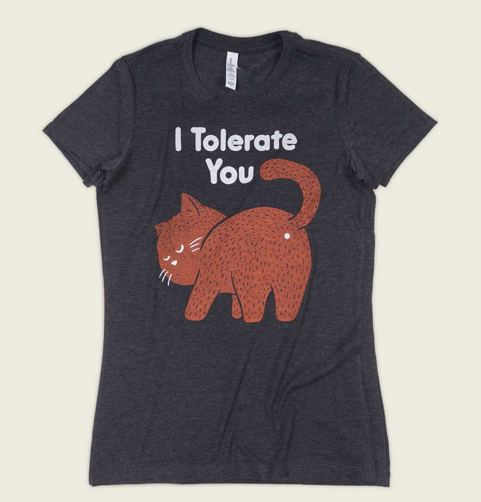 I TOLERATE YOU Women's T-shirt - Out of Print - Tees.ca