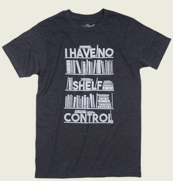 I HAVE NO SHELF CONTROL Unisex t-shirt