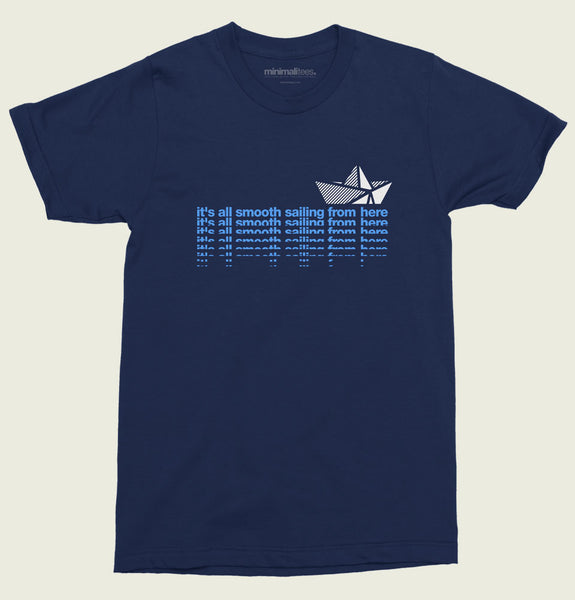 Smooth Sailing From Here Unisex t-shirt