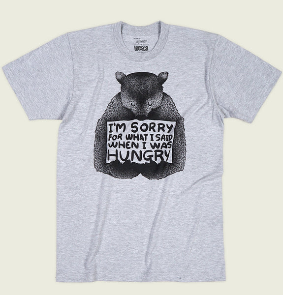 Men T-shirt by Tobe Fonesca With Bear Holding a Board Saying I'm Sorry for What I said When I was Hungry on Grey Tee Shirt Showing Tshirt Front- Tees.ca