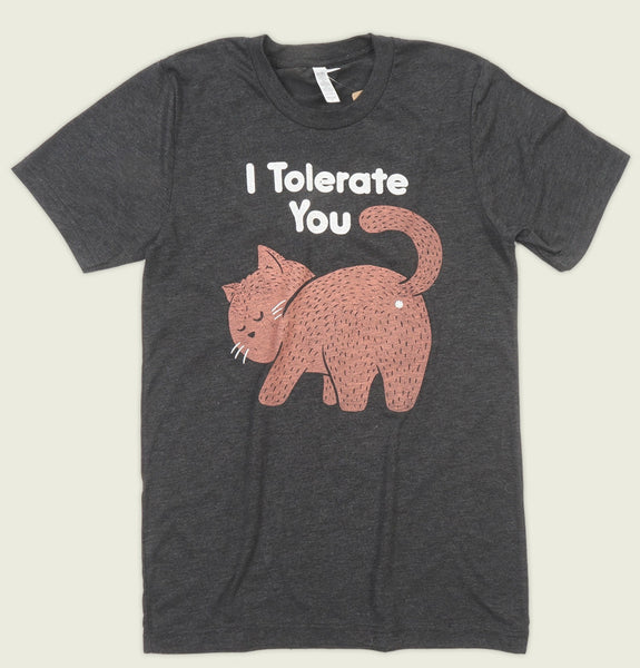 I TOLERATE YOU Unisex T-shirt - Tobe Fonesca - Tees.ca