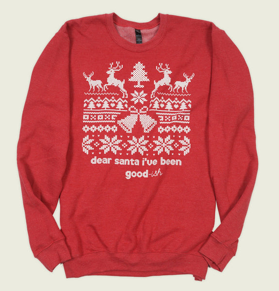 DEAR SANTA I'VE BEEN GOOD-ish Unisex Sweatshirt - t-shirtology - Tees.ca