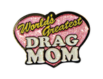WorldsGreatestDragMom