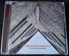 SOME ELECTRIC NOISE - S.E.N. - CD EL NIÑO Y LA OSCURIDAD -