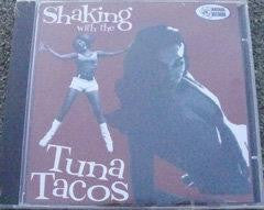Tuna Tacos - Shaking with the Tuna Tacos