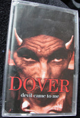 DOVER - DEVIL CAME TO ME - CASSETTE -