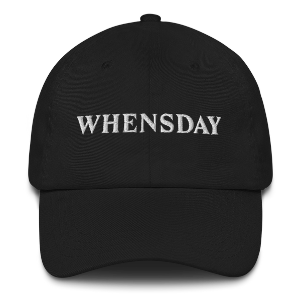 """Whensday"" dad hat"