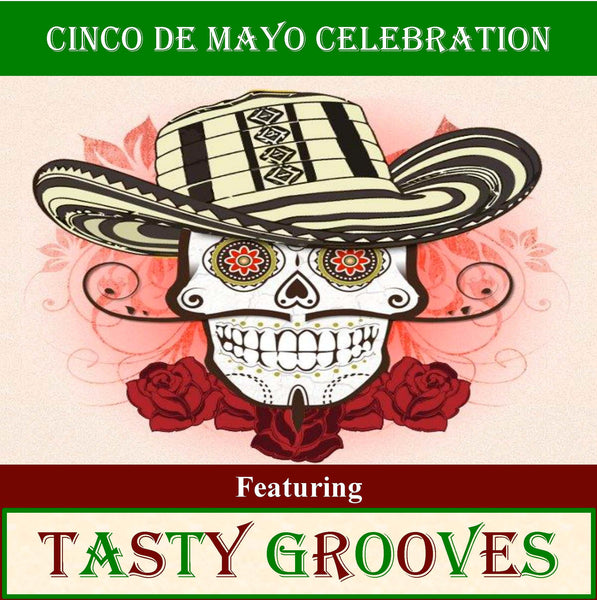 May 5th - Fridays Uncorked Cinco de Mayo Celebration