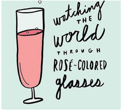 Rose' colored glasses