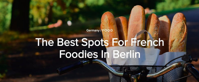 The Best Spots For French Foodies In Berlin | Maître Philippe & Filles