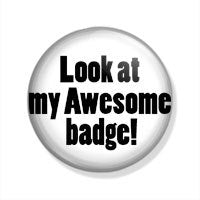 Look At My Awesome Badge!